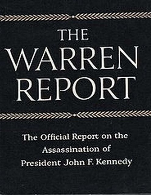 The Warren Commission Report: The Official Report on the Assassination of President John F. Kennedy, President's Commission