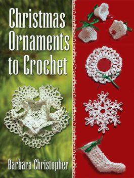 Christmas Ornaments to Crochet, Barbara Christopher