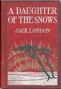 A Daughter of the Snows, Jack London