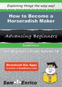 How to Become a Horseradish Maker, Yasuko Godfrey