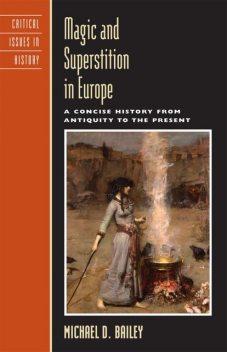 Magic and Superstition in Europe, Michael Bailey