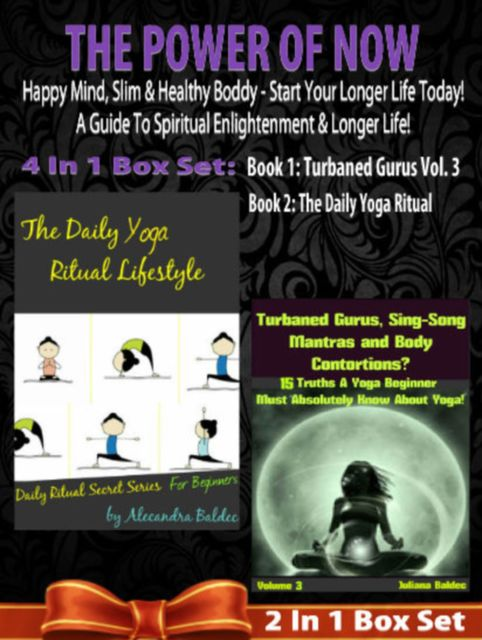 The Power Of Now: Happy Mind, Slim & Healthy Body – Start Your Longer Life Today! A Guide To Spiritual Enlightenment & Longer Life!: 2 In 1 Box Set, Juliana Baldec