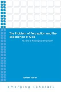 Problem of Perception and the Experience of God, Sameer Yadav