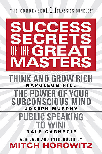 Success Secrets from the Great Masters (Condensed Classics), Napoleon Hill, Dale Carnegie, Joseph Murphy