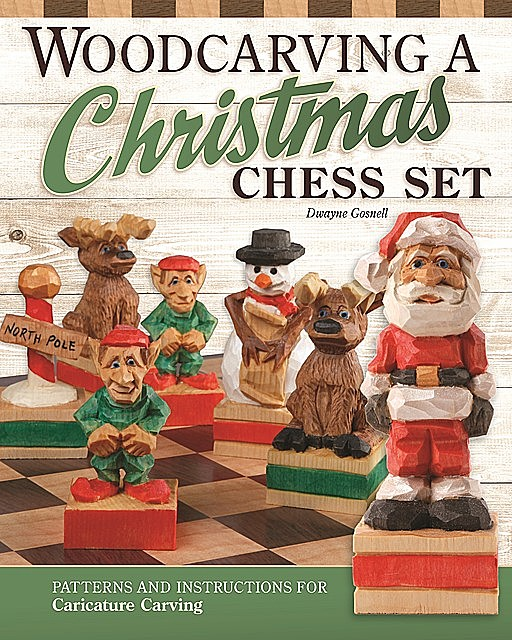 Woodcarving a Christmas Chess Set, Dwayne Gosnell