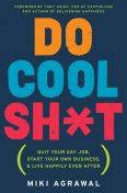 Do Cool Sh*t, Miki Agrawal