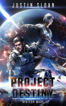 Project Destiny, Sloan Justin
