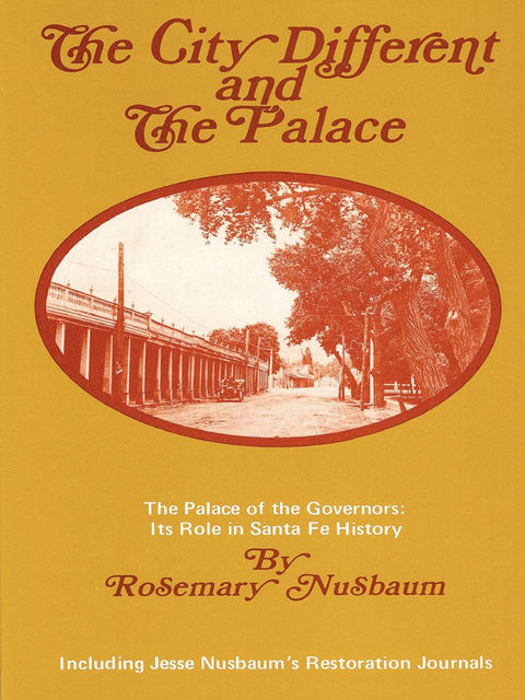 The City Different and the Palace, Rosemary Nusbaum