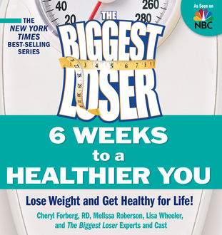 The Biggest Loser: 6 Weeks to a Healthier You, Cheryl Forberg, Melissa Roberson, The Cast, Lisa Wheeler