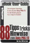 Sony PRS-T3: 88 Tipps, Tricks, Hinweise und Shortcuts (eBook Reader), Wilfred Lindo