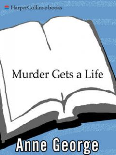 Murder Gets a Life, Anne George