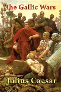 The Gallic Wars (Rediscovered Books), Julius Caesar