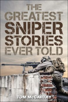 The Greatest Sniper Stories Ever Told, Tom McCarthy