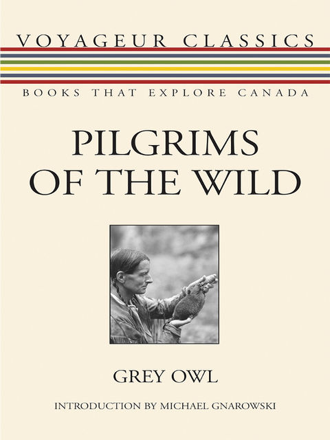 Pilgrims of the Wild, Grey Owl