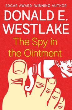 The Spy in the Ointment, Donald Westlake