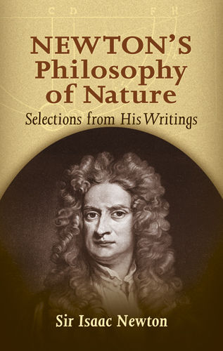 Newton's Philosophy of Nature, Sir Isaac Newton