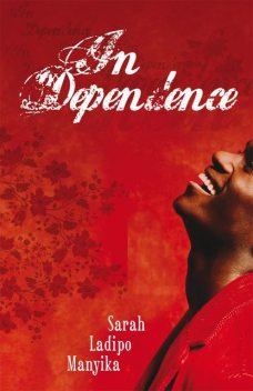 In Dependence, Sarah Ladipo Manyika