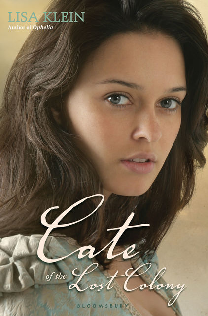 Cate of the Lost Colony, Lisa Klein