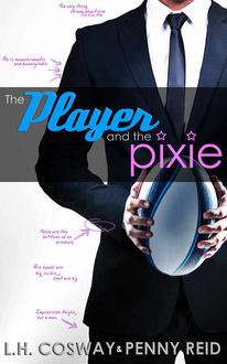 The Player and the Pixie (Rugby #2), Penny Reid