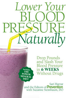Lower Your Blood Pressure Naturally, The Prevention, Sari Harrar, Suzanne Steinbaum