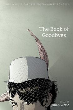 The Book of Goodbyes, Jillian Weise