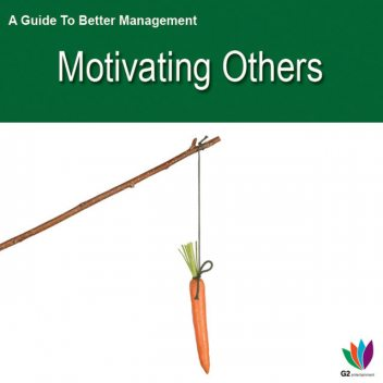 A Guide to Better Management Motivating Others, Jon Allen