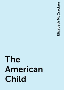The American Child, Elizabeth McCracken