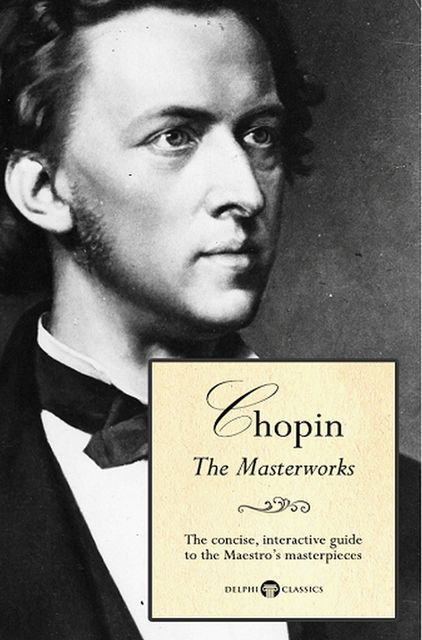 Delphi Masterworks of Frédéric Chopin (Illustrated), Peter Russell