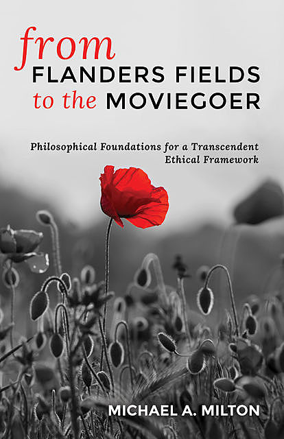 From Flanders Fields to the Moviegoer, Michael A. Milton
