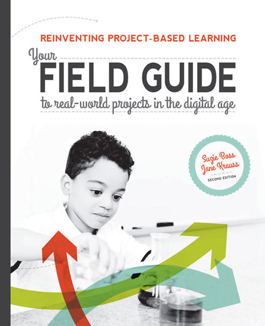Reinventing Project-Based Learning, Suzie Boss, Jane Krauss