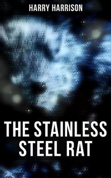 The Stainless Steel Rat, Harry Harrison