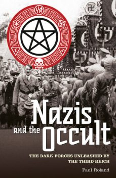 Nazis and the Occult, Paul Roland