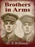 Brothers in Arms, G.S. Willmott