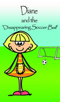 Dianne and the Disappearing Soccer Ball, Jupiter Kids