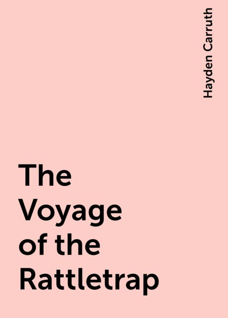 The Voyage of the Rattletrap, Hayden Carruth