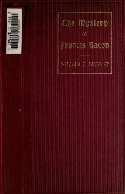 The Mystery of Francis Bacon, William T.Smedley
