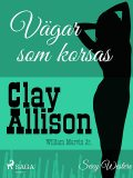 Vägar som korsas, William Marvin Jr, Clay Allison