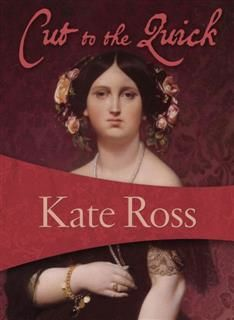 Cut to the Quick, Kate Ross