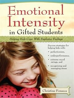 Emotional Intensity in Gifted Students, Christine Fonseca