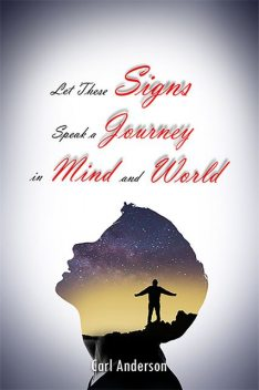 Let These Signs Speak a Journey in Mind and World, Carl Anderson