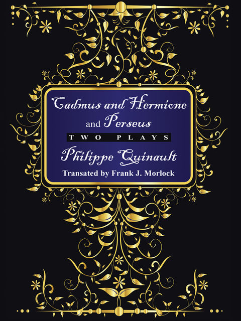 """""""Cadmus and Hermione"""" and """"Perseus"""", Philippe Quinault"""