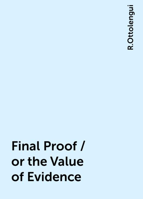 Final Proof / or the Value of Evidence, R.Ottolengui