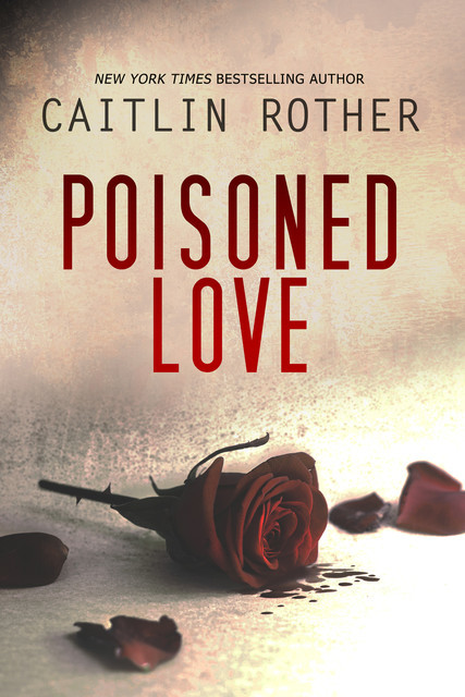 Poisoned Love, Caitlin Rother