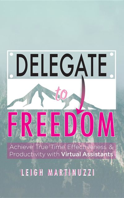 Delegate to Freedom, Leigh J Martinuzzi