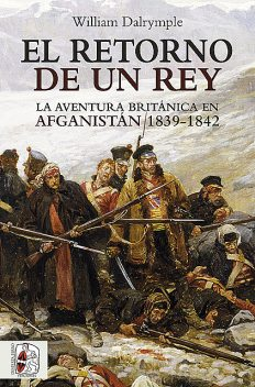 El retorno de un rey, William Dalrymple