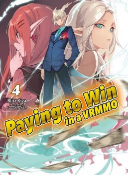 Paying to Win in a VRMMO: Volume 4, Blitz Kiva
