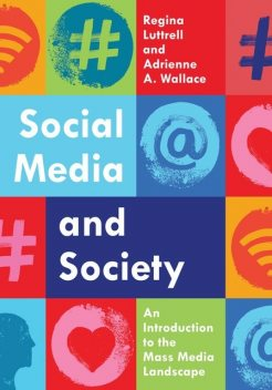 Social Media and Society, Regina Luttrell, Adrienne A. Wallace