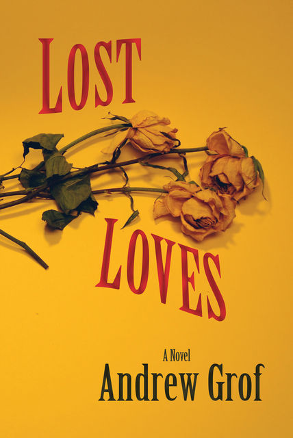 Lost Loves, Andrew Grof