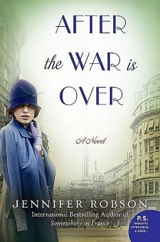 After the War Is Over, Jennifer Robson