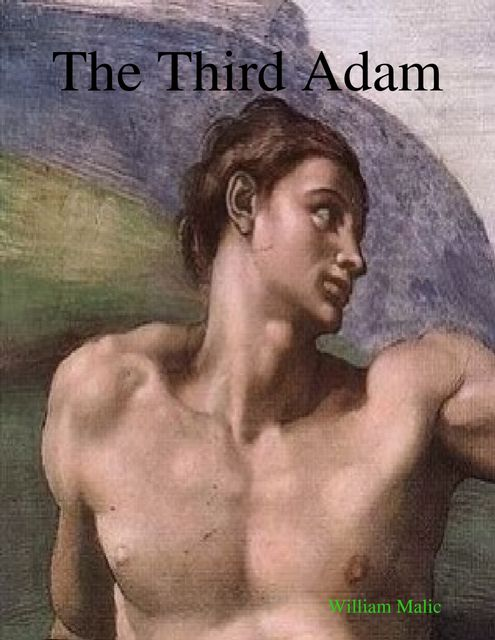 The Third Adam, William Malic